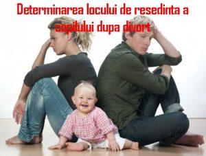 locul de resedinta a copilului